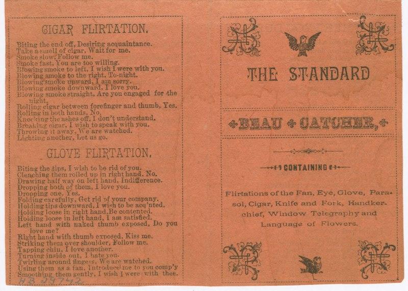 The Standard Beau Catcher — брошюра о флирте, в которой объяснялось, как передавать тайные послания с помощью перчаток, сигар, платочков и других аксессуаров. Фото: Harris Broadside Collection, Библиотека Брауновского университета/В свободном доступе